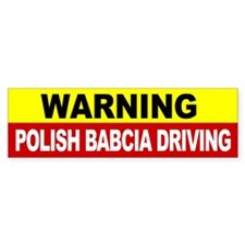 Warning Polish Babcia Driving Bumper Bumper Sticker