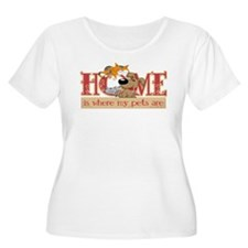 Home Is Where My Pets Are T-Shirt