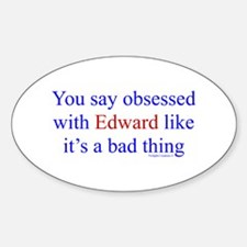 Obsessed is bad? Decal