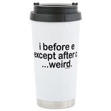 I before E except after C? Weird. Travel Mug