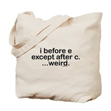 I before E except after C? Weird. Tote Bag