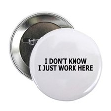 I just work here Button