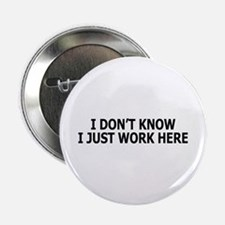 "I just work here 2.25"" Button (10 pack)"