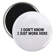 """I just work here 2.25"""" Magnet (100 pack)"""