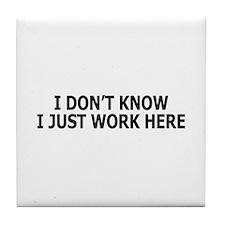 I just work here Tile Coaster