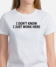 I just work here Women's T-Shirt