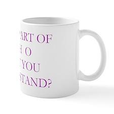 What part of no ... Mug