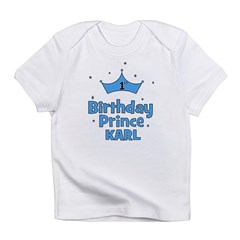 1st Birthday Prince KARL! Infant T-Shirt