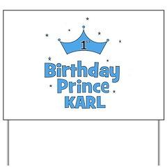 1st Birthday Prince KARL! Yard Sign