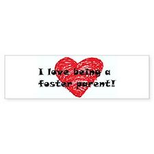 I Love Being a Foster Parent Bumper Bumper Sticker