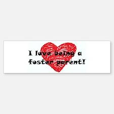 I Love Being a Foster Parent Sticker (Bumper)