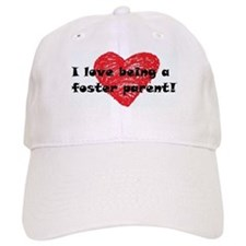 I Love Being a Foster Parent Baseball Cap