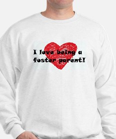 I Love Being a Foster Parent Sweatshirt