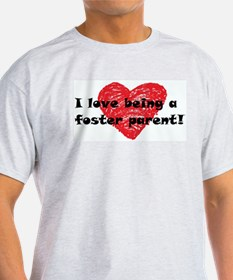 I Love Being a Foster Parent T-Shirt
