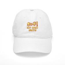 $#*! My Dad Says Baseball Cap