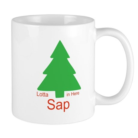 Lotta Sap in Here Mug