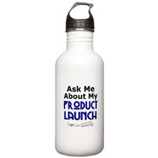 Ask Me About My Product Launc Water Bottle