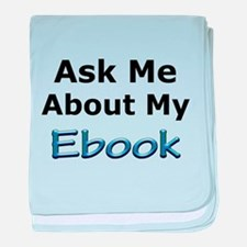 Ask Me About My eBook baby blanket