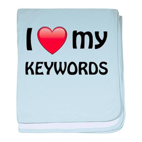 I Love My Keywords baby blanket
