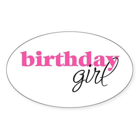 Birthday Girl - pink Oval Sticker