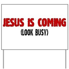 Jesus is Coming, Look Busy Yard Sign
