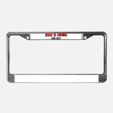 Jesus is Coming, Look Busy License Plate Frame