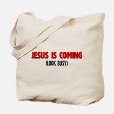 Jesus is Coming, Look Busy Tote Bag