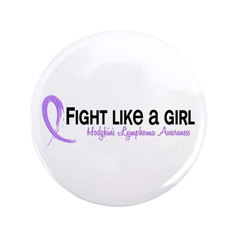 "Fight Like A Girl Hodgkin's Lymphoma 3.5"" Button ("