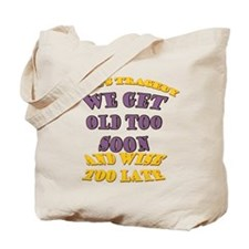 Life's Tragedy... Tote Bag