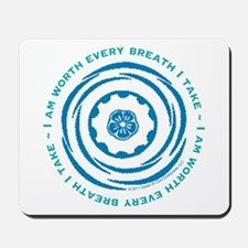 Worth Every Breath Mousepad