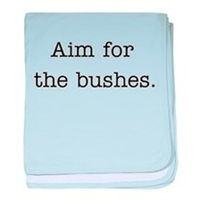 Aim for the bushes baby blanket