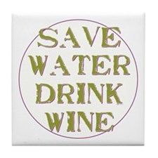 Save Water... Tile Coaster