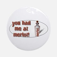 You Had Me At... Ornament (Round)
