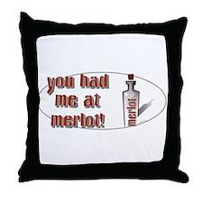 You Had Me At... Throw Pillow