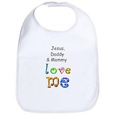 Jesus, Daddy & Mommy Love Me Bib