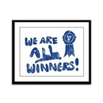 We Are All Winners Framed Panel Print