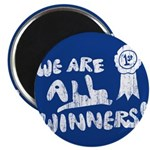 We Are All Winners Magnet