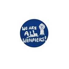 We Are All Winners Mini Button