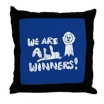 We Are All Winners Throw Pillow