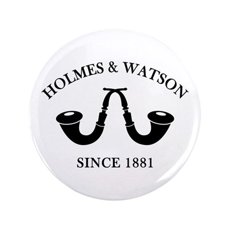 """Holmes & Watson Since 1881 3.5"""" Button (100 pack)"""