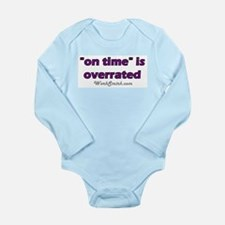 On Time is Overrated 02 Long Sleeve Infant Bodysui