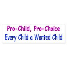 Pro-Child, Pro-Choice Bumper Bumper Sticker