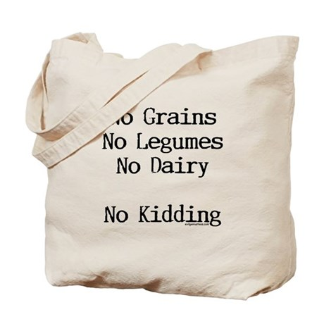 no grains no kidding paleo Tote Bag