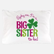 St. Patrick's Day Big Sister to be Pillow Case