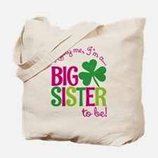 St. Patrick's Day Big Sister to be Tote Bag