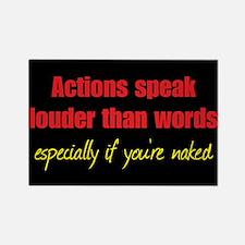 Naked Actions Speak Louder Rectangle Magnet