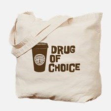 Coffee - Drug of Choice Tote Bag