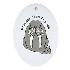 walruses need love too Ornament (Oval)