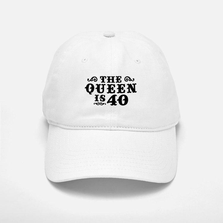 The Queen is 40 Baseball Baseball Cap