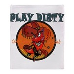 PLAY DIRTY Throw Blanket